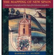 The Mapping of New Spain by Barbara E. Mundy