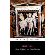 Hiero the Tyrant and Other Treatises by Xenophon