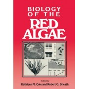 Biology of the Red Algae by Kathleen M. Cole