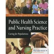 Public Health Science and Nursing Practice: Caring for Populations