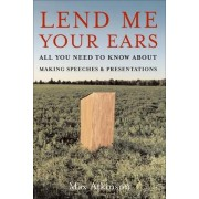 Lend Me Your Ears by J Maxwell Atkinson