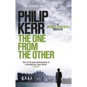 The One from the Other: Bernie Gunther Thriller 4 by Philip Kerr