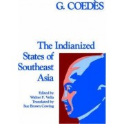 Indianized States of South East Asia by G. Coedes