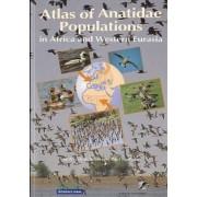 Atlas of Anatidae Populations in Africa and Western Eurasia by Derek A. Scott