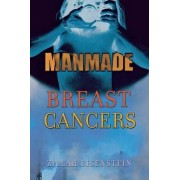Manmade Breast Cancers by Zillah R. Eisenstein