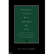 Strangers Settled Here Amongst Us by Laura Hunt Yungblut