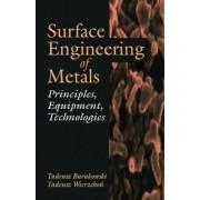 Surface Engineering of Metals by Tadeusz Burakowski