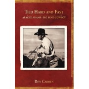 Tied Hard and Fast by Don Cadden