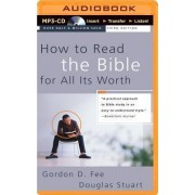 How to Read the Bible for All Its Worth by Dr Gordon D Fee