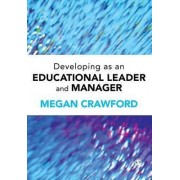 Developing as an Educational Leader and Manager by Megan Crawford
