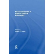 Reasonableness in Liberal Political Philosophy by Shaun Young