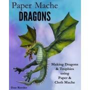 Paper Mache Dragons by Dan Reeder