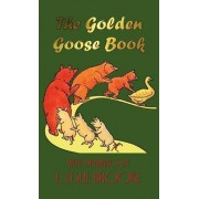 The Golden Goose Book (in Colour) by L. Leslie Brooke