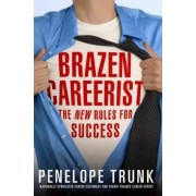 Brazen Careerist by Penelope Trunk