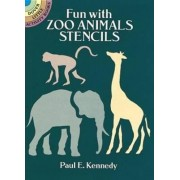 Fun with Zoo Animals Stencils by Paul E. Kennedy