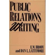 Public Relations Writing by E. W. Brody