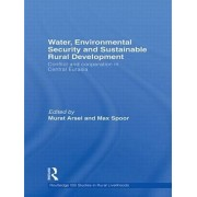 Water, Environmental Security and Sustainable Rural Development by Murat Arsel