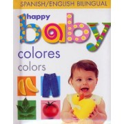 Happy Baby: Colors Bilingual by Priddy Books