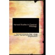 Harvard Studies in Classical Philology by Harvar University Dept of the Classics