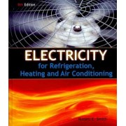 Electricity for Refrigeration, Heating, and Air Conditioning by Russell E Smith