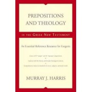 Prepositions and Theology in the Greek New Testament by Murray Harris