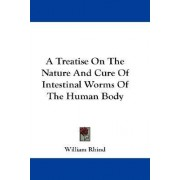 A Treatise on the Nature and Cure of Intestinal Worms of the Human Body by William Rhind