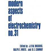 Modern Aspects of Electrochemistry: No.31 by John O'M. Bockris