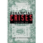Capital Flows and Financial Crises by Miles Kahler