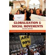 Globalization and Social Movements: Islamism, Feminism, and the Global Justice Movement by Valentine M. Moghadam
