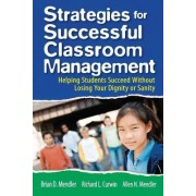Strategies for Successful Classroom Management by Richard L. Curwin