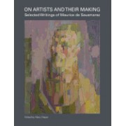 On Artists and Their Making: Selected Writings of Maurice de Sausmarez