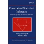 Constrained Statistical Inference by Mervyn J. Silvapulle
