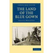 The Land of the Blue Gown by Alicia E. Neva Little