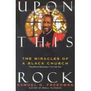 Upon This Rock by Samuel G Freedman