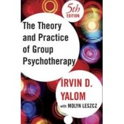 Theory and Practice of Group Psychotherapy by Irvin D. Yalom