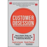 Customer Obsession: How to Acquire, Retain, and Grow Customers in the New Age of Relationship Marketing by Abaete De Azevedo
