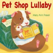 Pet Shop Lullaby by Mary Ann Fraser