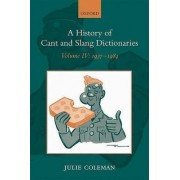 A History of Cant and Slang Dictionaries: 1937-1984 Volume IV by Julie Coleman