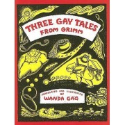 Three Gay Tales from Grimm by Wanda Gag