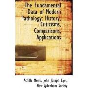 The Fundamental Data of Modern Pathology by Achille Monti