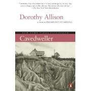 Cavedweller by Dorothy Allison