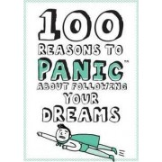 Knock Knock 100 Reasons to Panic About Following Your Dreams by Knock Knock