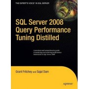 SQL Server 2008 Query Performance Tuning Distilled by Grant Fritchey
