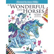 The Wonderful World of Horses - Adult Coloring Book - 2nd Edition: Beautiful Horses to Color - 2nd Edition with Additional and Updated Illustrations