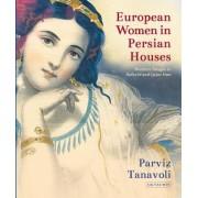 European Women in Persian Houses: Western Images in Safavid and Qajar Iran