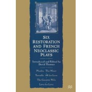 Six Restoration and French Neoclassic Plays by Eduardo Viegas