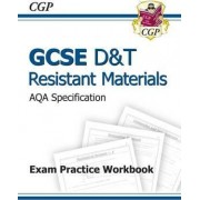 GCSE D&T Resistant Materials AQA Exam Practice Workbook (A*-G Course) by CGP Books