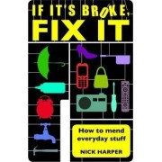 If it's Broke, Fix it by Nick Harper