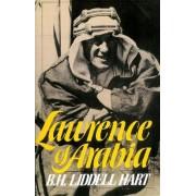 Lawrence of Arabia by B. H. Liddell Hart
