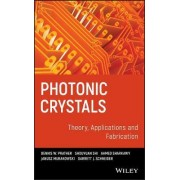 Photonic Crystals, Theory, Applications and Fabrication by Dennis W. Prather